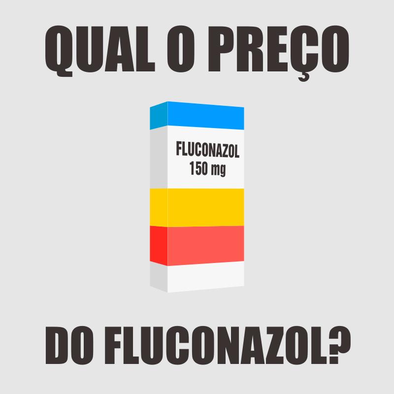 Fluconazol Preço